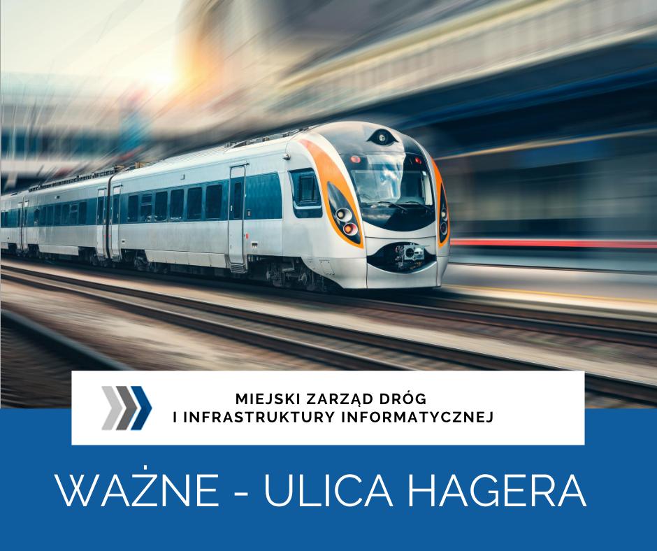 Od czwartku (3 września) ul. Hagera w Zabrzu będzie całkowicie zamknięta dla ruchu pojazdów. Spowodowane jest to remontem wiaduktu kolejowego. Ruch będzie się odbywał zgodnie z oznakowaniem tymczasowym.